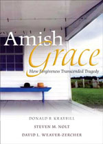 Amish-Grace-Authors-Donald-Kraybill-Steven-Nolt-David-Weaver-Zercher